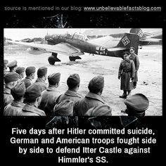 Five days after Hitler committed suicide, German and American troops fought side by side to defend Itter Castle against Himmler's SS. Scary Facts, Wtf Fun Facts, Funny Facts, Random Facts, Awesome Facts, Strange Facts, Random Stuff, World History Facts, Funny History