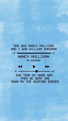 Ed Sheeran - Nancy Mulligan Ed Sheeran Song Quotes, Song Lyric Quotes, Music Quotes, Music Songs, Music Lyrics Art, Bukowski, Divide Ed Sheeran, Nancy Mulligan, Lunch Boxe