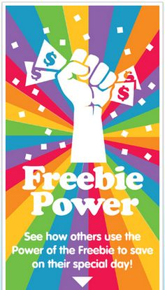 NEVER underestimate the Power of the Freebie!