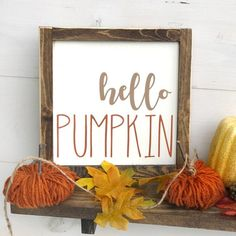 Hello Pumpkin Decoration for Simple and Creative Thanksgiving Decorations Fun Diy Crafts, Fall Crafts, Holiday Crafts, Holiday Ideas, Fall Wood Signs, Fall Signs, Wooden Signs, Fall Decor Signs, Holiday Signs