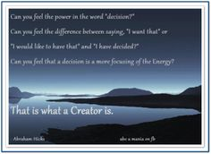 Can you feel the power in the word 'decision' . Ever Quote, Abraham Hicks Quotes, Self Realization, All Is Well, Girls World, Bad Timing, Law Of Attraction, The Dreamers, Me Quotes