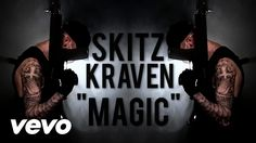 sKitz Kraven - Magic (Official Music Video)