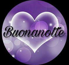 Saraseragmail.com.. Buonanotte. Good Night, Good Morning, Laku Noc, Neon Signs, Purple, Good Night Msg, Sun, Messages, Hug