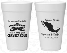 To Have and to hold and keep your cerveza cold, Cheap Styrofoam Party Cups, Mexico Wedding, Foam Cups (241)