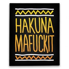 Hakuna Mafuckit   Canvas Prints, Stretched Canvas and Wall Art   HUMAN