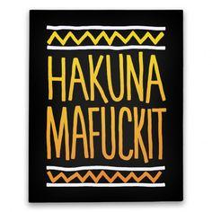 Hakuna Mafuckit | Canvas Prints, Stretched Canvas and Wall Art | HUMAN