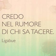 Credo nel rumore di chi sa tacere #Ligabue Woman Quotes, Me Quotes, Motivational Quotes, Smile Word, Italian Quotes, For You Song, Words Worth, Favorite Words, More Than Words