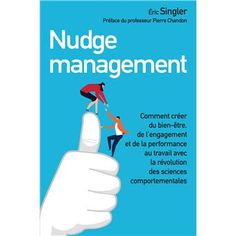 Buy Nudge management: Applying behavioural science to boost well-being, engagement and performance at work by Eric Singler and Read this Book on Kobo's Free Apps. Discover Kobo's Vast Collection of Ebooks and Audiobooks Today - Over 4 Million Titles! Behavioral Economics, Behavioral Science, Harlan Coben Books, Good Books, Books To Read, Formation Continue, University Professor, Recorded Books, Online Library