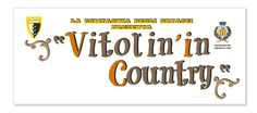 Vitolin'in Country, June 27-28, 2015, in Vitolini (Vinci, Florence); food booths and local crafts sale; games and entertainment for children; Harley Davidson parade;  June 28, summer Carnival floats parade; free candies for children; free entrance; proceeds will go to Meyer Pediatric Hospital in Florence.