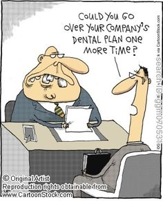Dental humor: Could you go over your company's dental plan one more time? www.altmandental.com