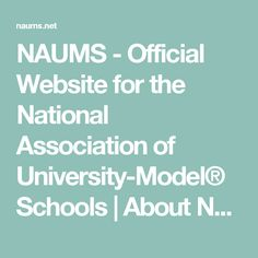 NAUMS - Official Website for the National Association of University-Model® Schools |   About NAUMS