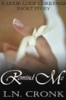 Remind Me by L.N. Cronk.  Estimated Reading Time: 65 minutes.