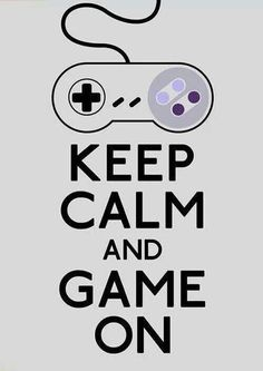Keep calm and game on... SNES