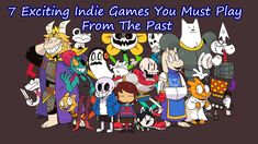 7 Exciting Indie Games You Must Play From The Past