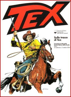 Giovanni Ticci - Poster for an exhibition dedicated to Tex Willer, the main fictional character of the Italian comics series Tex, created by writer Gian Luigi Bonelli and illustrator Aurelio Galleppini, and first published in Italy on 30 September 1948.
