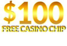 *$100 Free Chip comes with a 30x wagering requirement (60x for Table Games and Video Poker) and a $100 minimum / maximum allowed withdrawal and No Deposit Required. *Mobile Casino is available.