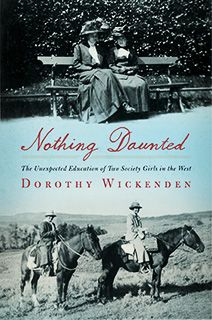 PIONEER DAYS The story of two city girls who headed for the wilderness