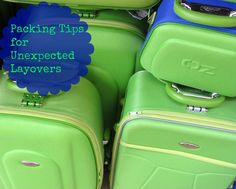 Packing Tips for Unexpected Layovers #travel #TravelTuesday