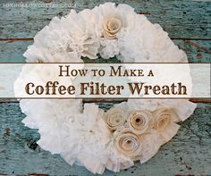 Make a Coffee Filter Wreath for Under Five Dollars. Step-by-Step Photo Tutorial. #diy #craft #wreath