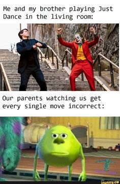 Me and my brother playing Just Dance in the living room: Our parents watching us get every single move incorrect: - iFunny :) Dance Memes, Dance Humor, Dance Quotes, Funny Dance, Funny Video Memes, Stupid Funny Memes, Funny Relatable Memes, Funny Videos, Hee Man