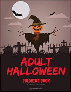 Adult Halloween Coloring Book: Drawing Pages for the special time with horror ghost in variety character,creativity, mind relaxation. Mango, Horror, Mind Relaxation, Book Drawing, Halloween Coloring, Adult Halloween, Coloring Books, Creativity, Mindfulness