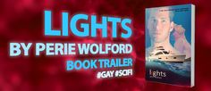 Lights by Perie Wolford | Book Trailer | GAY | SCI-FI http://www.amazon.com/Lights-Perie-Wolford-ebook/dp/B0168SZYSA #Gay #SciFi #BookTrailer #Kindle #UFO #Aliens #FirstContact