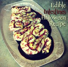 Edible Intestines Halloween Recipe Ingredients •Puff pastry (I found it pre-made in the frozen section.) •Egg •Food coloring: red and blue (optional) •Paintbrush •Wax paper (or a very clean counter and flour) •Filling [MY FILLING: Chocolate frosting & mini chocolate chips]