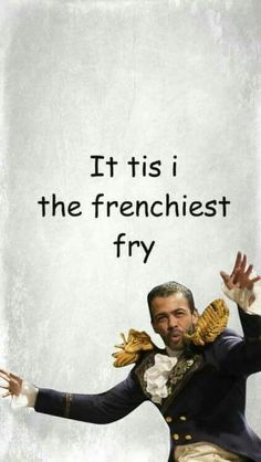 My friend told me to look up French memes. She got this. She was really asking for it, tho.
