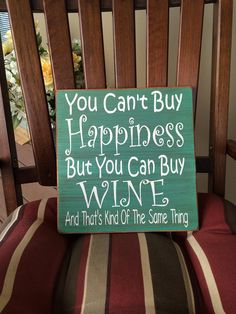 Wine - Wine Quotes Wall Décor - You Can't Buy Happiness But You Can Buy Wine - Funny Wooden Signs - Funny Wine Glasses - Bar Art - Bar Décor - Drinking Quotes. How true is this? This sign is completely hand-painted and stained (NO VINYL). The base color on this piece is teal. After the paint had completely dried, it was sanded around the edges and distressed. At that point, it was stained by hand in an American Walnut and wording was hand-painted in white. Please note that my signs are…