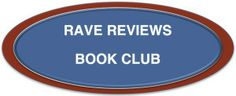 "I want to thank the Members of the Board of the Rave Reviews Book Club for this incredible opportunity to be featured as the club's first ""Spotlight"" Author."