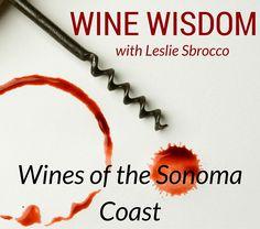 Wine Country - Sonoma Coastal Region | Leslie Sbrocco