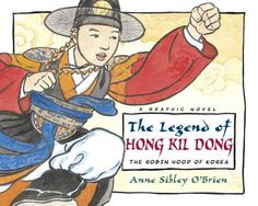 The Legend of Hong Kil Dong is a historical fiction children's book in graphic novel form about a Robin Hood hero from 16th century Korea.