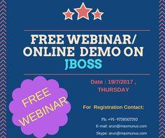 Maxmunus Providing Free Webinar/Demo on JBoss.  JBoss tutorial step to step process will help understanding JBoss tutorial in better way. also JBoss tutorial pdf  include each and every detail of JBoss basics for beginners.Webinar is on 19/7/2017