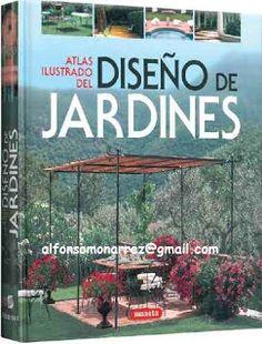 LIBROS DVDS CD-ROMS ENCICLOPEDIAS EDUCACIÓN PREESCOLAR PRIMARIA SECUNDARIA PREPARATORIA PROFESIONAL: ATLAS ILUSTRADO DEL DISEÑO DE JARDINES