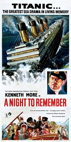 A Night to Remember 1958 The title says it all! Stars: Kenneth More, Ronald Allen, Robert Ayres  An anotherl account of the ill-fated maiden voyage of RMS Titanic in 1912.