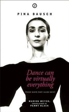 Pina Bausch: Dance can be virtually everything by Marion Mayer http://www.amazon.com/dp/178319989X/ref=cm_sw_r_pi_dp_bNf7wb1QG55X2