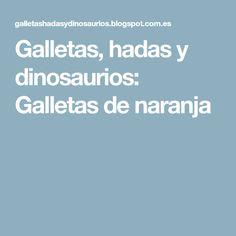 Galletas, hadas y dinosaurios: Galletas de naranja