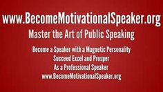 http://www.BecomeMotivationalSpeaker.orgMaster the Art of Public Speaking, Become a speaker with a Magnetic Personality Succeed Excel and Prosper as a Professional Speaker FREE 21 Day Public Speaking eCourse on Presentation skills and Public Speaking. Become A Powerful Motivational Speaker with a magnetic personality. People succeed more in Business and Career when they improve their Public Speaking skill and Presentation Skills. Go Tohttp://www.BecomeMotivationalSpeaker.org