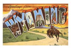 vintage ~ Greetings from Wyoming   {Rode the greyhound across Route 80, but don't recall enough of it now; need to explore...}
