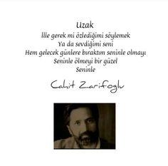 -Cahit Zarifoğlu Cool Words, Karma, Poems, Lol, Islamic, Quotes, Nice, Quotations, Poetry