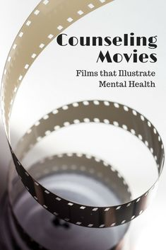 counseling movies that illustrate mental health #therapy #mental health