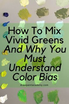 How To Mix Vivid Greens And Why You Must Understand Color Bias Green has always been a troublesome color for beginners Why that is the case Im not sure It may have someth. Painting & Drawing, Acrylic Painting Techniques, Watercolor Techniques, Art Techniques, Watercolour Painting, Watercolors, Oil Painting Tips, Basic Painting, Oil Painting For Beginners