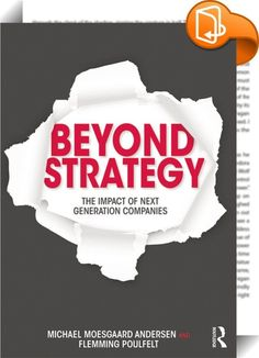 Beyond Strategy    ::  <P></P> <P></P> <P><EM><STRONG>Why is it that some companies turn out to be more successful when doing the <U>opposite</U> of what is prescribed in many of the current books on management and strategy?</STRONG></EM></P> <P>Interestingly, many of the companies depicted as very successful companies in the standard literature end up not faring well over time - probably because they somehow end up in a dangerous autopilot mode. What this suggests is that the conventi...