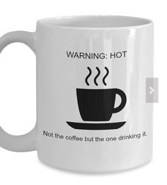 funny coffee mugs Hot Coffee Drinker Funny Coffee Mug for Coffee Lovers and Significant Others Wives and Husbands of profits donated to charity--see shop story for details! Coffee Mug Quotes, Cute Coffee Mugs, Ceramic Coffee Cups, Cool Mugs, Coffee Humor, Ceramic Mugs, Hot Coffee, Tea Mugs, Coffee Cake