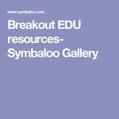 Breakout EDU resources- Symbaloo Gallery