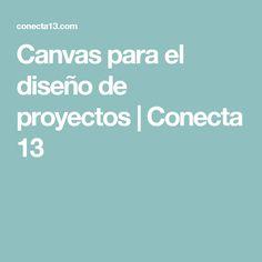 Canvas para el diseño de proyectos | Conecta 13