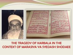 The tragedy of Karbala in the context of marasiya Ya sayyedus shodayee by Asgar Fakhrudin via slideshare