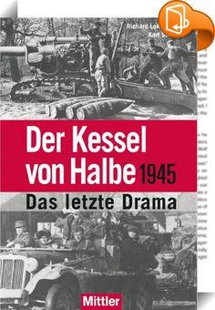 """Der Kessel von Halbe 1945    ::  """"Das Geschehen in den letzten Apriltagen in den ausgedehnten Waldgebieten um Halbe gehört zu den furchtbarsten Ereignissen im Gefolge der Kämpfe im Frühjahr 1945 auf brandenburgischem Gebiet.  Die verzweifelten Ausbruchskämpfe nach Westen zur 12. Armee des General Wenck waren mit großen deutschen Verlusten verbunden, wobei auch eine unbekannte Zahl von Zivilisten, darunter viele Flüchtlinge, in diese Kämpfe gerieten und ihr Leben verloren.  Über 22.000 ..."""