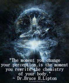 """Quantum Physics: """"The moment you change your perception, is the moment you rewrite the chemistry of your body."""" (Quote By: Dr. Bruce H. Krishnamurti, A Course In Miracles, E Mc2, The Time Is Now, Quantum Mechanics, Quantum Physics, Spiritual Awakening, Spiritual Quotes, Awakening Quotes"""