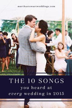 The 10 Songs You Heard At Every Wedding in 2015   Martha Stewart Weddings
